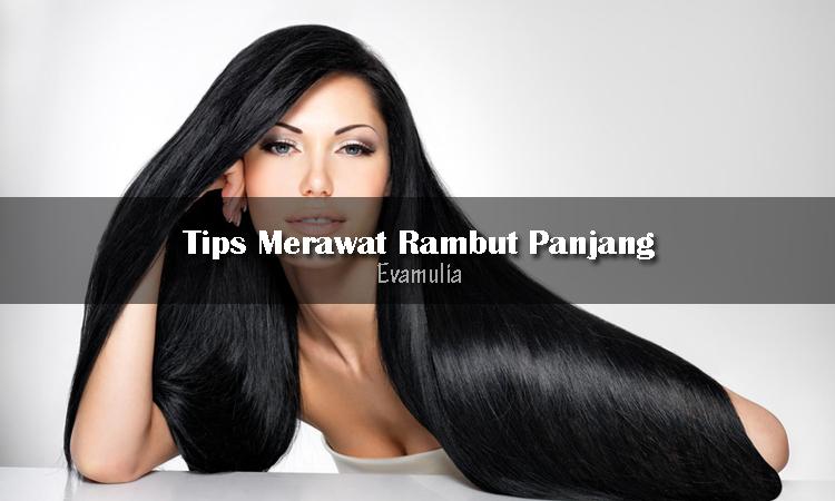Eva mulia - klinik evamulia - klinik kecantikan - tips perawatan wajah - perawatan rambut Panjang - Untuk beberapa orang yang memiliki rambut panjang biasanya lebih rentan terhadap beberapa masalah rambut. Tapi jangan jadikan penghalang untuk memiliki rambut panjang yang tergerai