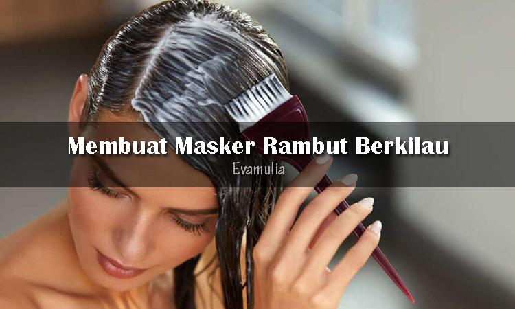 Eva Mulia - Klinik Kecantikan - Tips Perawatan Wajah - Masker Rambut Berkilau - Apakah kalian ingin memiliki rambut berkilau dan sehat? Apapun tekstur rambut anda, ada beberapa cara alami yang bisa digunakan untuk membuat rambut berkilau dan sehat dengan bahan alami.Cara ini dapat kalian lakukan di rumah dengan mudah dan gampang.