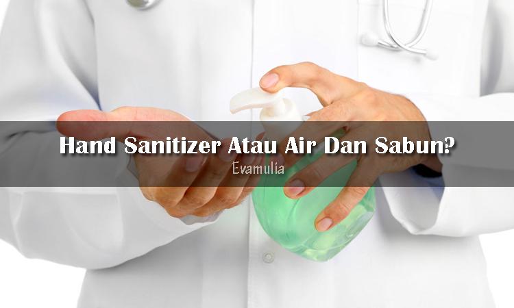 Eva Mulia - Klinik Evamulia - Hand Sanitizer Atau Air Dan Sabun - Mencuci tangan saat ini semakin praktis dengan adanya produk hand sanitizer. Namun, produk tersebut selalu bisa menggantikan peran air dan sabun dalam membasmi kuman pada tangan. Saat ini kalian dapat menggunakan hand sanitizer atau menggunakan air dan sabun untuk mencuci tangan.