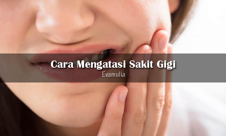 Eva Mulia - Klinik Evamulia - Perawatan Wajah - Cara Mengatasi Sakit Gigi - Sakit gigi adalah hal menyebalkan, apa lagi jika sakitnya datang ketika sedang puasa. Kerusakan gigi berlubang, adanya abses penumpukan nanah akibat infeksi, gigi retak, pembengkakan gusi, tumbuh gigi dan lain sebagainya.