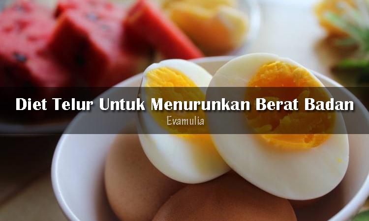 Eva Mulia - Klinik Evamulia - Perawatan Wajah - Diet Telur Untuk Menurunkan Berat Badan - Bukan hanya sebagai sumber protein, telur juga bisa dijadikan makanan pilihan untuk kalian yang sedang menurunkan berat badan. Lalu mengapa telur baik dikonsumsi untuk orang yang ingin menurunkan berat badan?