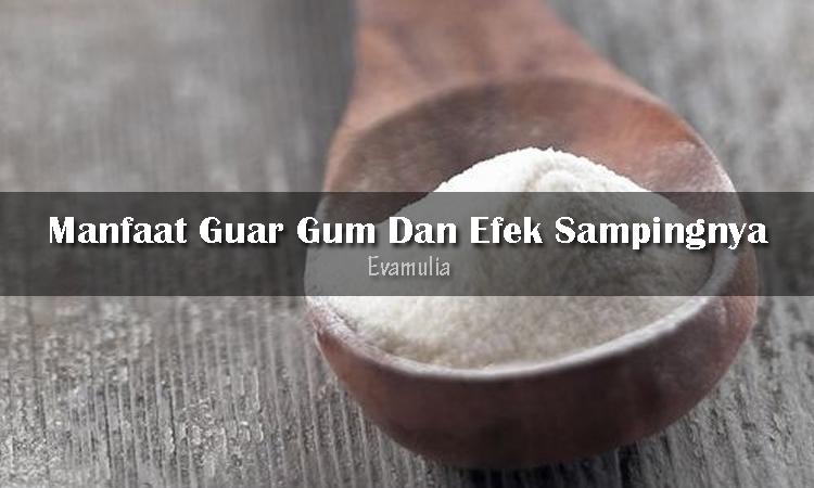 Eva Mulia - Klinik Evamulia - Perawatan Wajah - Manfaat Guar Gum Dan Efek Sampingnya - Guar gum adalah bahan pangan mengandung serat yang berasal dari tanaman guar. Meski diduga memiliki beberapa manfaat untuk kesehatan tubuh, kalian juga perlu tahu efek samping guar gum.