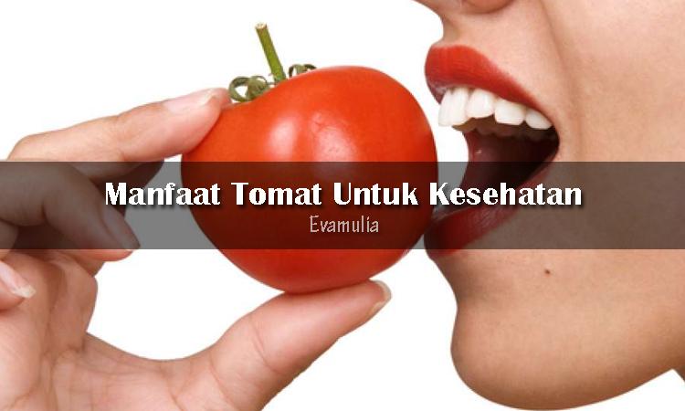 Eva Mulia - Klinik Evamulia - Perawatan Wajah - Manfaat Buah Tomat Untuk Kesehatan - Meskipin seringdikira sayur, ternyata tomat termasuk dalam kategori buah-buahan. Buah yang umumnya berwarna merah ini bisa kalian konsumsi dengan berbagai cara. Manfaat tomat untuk kesehatan cukup beragam.
