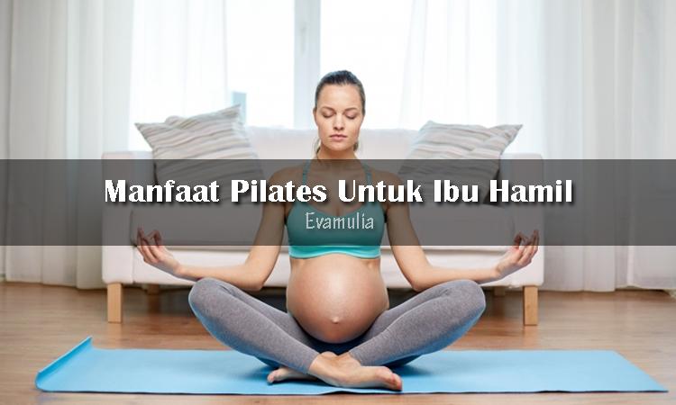 Eva Mulia - Klinik Kecantikan - Perawatan Wajah - Manfaat Pilates Untuk Ibu Hamil - Untuk menjaga kehamilan yang sehat, ibu hami perlu rutin berolahraga. Salah satu pilihan olahraga yang bisa dilakukan adalah pilates untuk ibu hamil. Olahraga ini bermanfaat untuk memperkuart otot perut dan panggul, menambah stamina agar tubuh tidak mudah lelah, serta memudahkan persalinan.