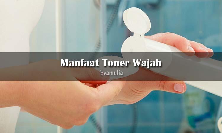 Eva Mulia - Perawatan Wjah - Manfaat Toner Wajah - Toner adalah cairan berbasis air konsistensi yang mengandung bahan aktif untuk membantu mengatasi masalah-masalah tertentu. Salah satunya dapat menghilangkan kotoran seperti minyak dan sisa make-up pada kulit.