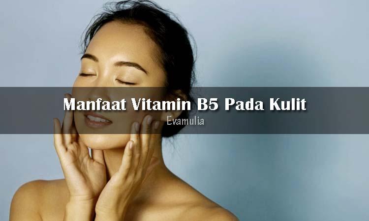 Eva mulia - Klinik Kecantikan - Manfaat Vitamin B5 Pada Kulit - Vitamin merupakan salah satu kandungan yang sangat penting untuk tubuh. Kandungan vitamin bisa Anda dapatkan dengan mengonsumsi buah, sayuran, ataupun jenis makanan tertentu. Selain bisa menjaga kesehatan tubuh, vitamin juga bisa merawat kecantikan kulit.
