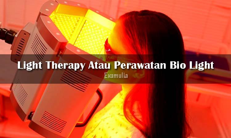 Eva Mulia - Perawatan Wajah - Berbagai Macam Perawatan Bio Light - Bio Light adalah terapi menggunakan sinar yang difilter untuk menghasilkan panjang gelombang tertentu dan menghasilkan warna-warna spesifik yang berguna untuk mengatasi masalah kulit yang berbeda-beda.